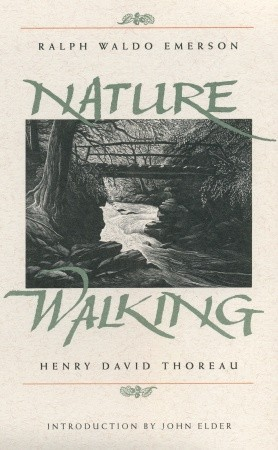 Nature and Walking by Ralph Waldo Emerson