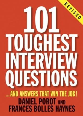 101 Toughest Interview Questions by Frances Bolles Haynes