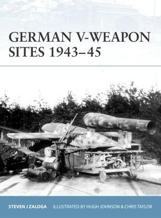 German V-Weapon Sites 1943–45 par Steven J. Zaloga