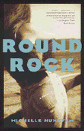 Round Rock by Michelle Huneven