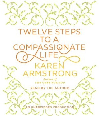 Twelve steps to a compassionate life by karen armstrong fandeluxe Images