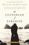 The Custodian of Paradise by Wayne Johnston