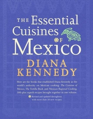 The Essential Cuisines of Mexico by Diana Kennedy