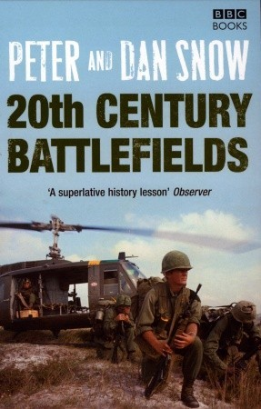 The World's Greatest Twentieth Century Battlefields