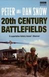 The World's Greatest Twentieth Century Battlefields