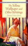 The Yellow Wallpaper and Other Writings by Charlotte Perkins Gilman