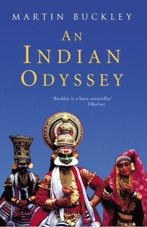 An Indian Odyssey by Martin Buckley