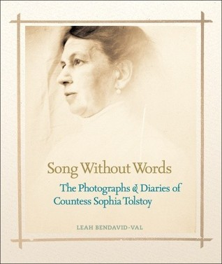 Song without words the photographs diaries of countess sophia song without words the photographs diaries of countess sophia tolstoy by leah bendavid val fandeluxe Choice Image