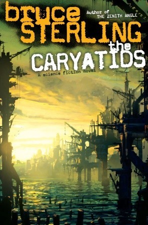 The Caryatids by Bruce Sterling