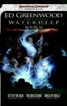 Ed Greenwood Presents Waterdeep, Book II: A Forgotten Realms Novel