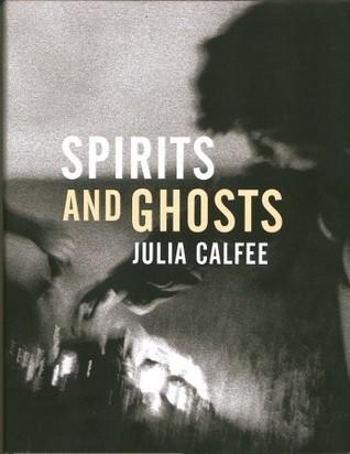 Spirits and Ghosts by Julia Calfee