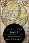 Aladdin's Lamp by John Freely