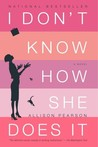I Don't Know How She Does It (Kate Reddy, #1)