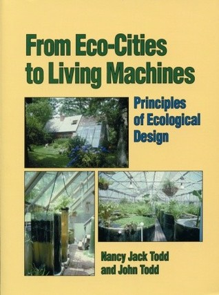 From Eco-Cities to Living Machines by Nancy Jack Todd
