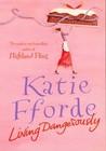 Living Dangerously by Katie Fforde