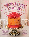Serendipity Parties: Fabulous Fetes for All Ages