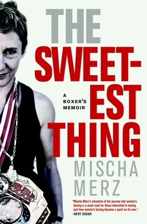 The Sweetest Thing: Inside the World of Women's Boxing