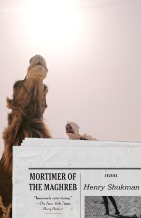 Mortimer of the Maghreb: Stories