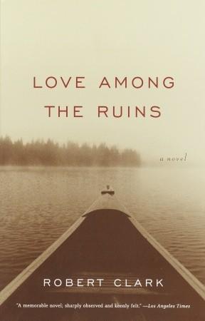 Love Among the Ruins: A Novel