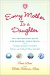 Every Mother Is a Daughter by Perri Klass