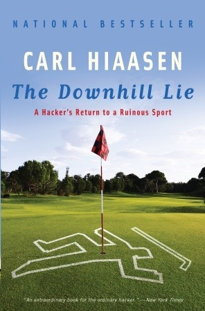 The Downhill Lie by Carl Hiaasen