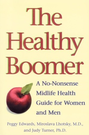 The Healthy Boomer: A No-Nonsense Midlife Health Guide for Women and Men