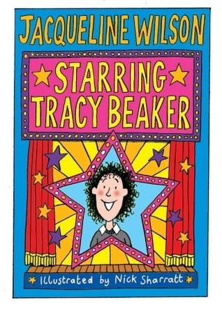 Starring Tracy Beaker by Jacqueline Wilson
