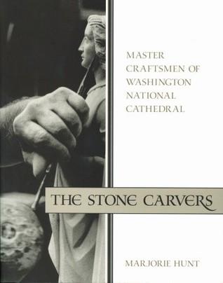 Stone Carvers, The: Master Craftsmen of Washington National Cathedral