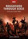 Roughshod Through Dixie: Grierson's Raid 1863