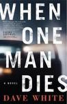 When One Man Dies (Jackson Donne, #1)