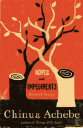 hopes and impediments selected essays by chinua achebe
