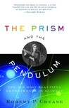 The Prism and the Pendulum: The Ten Most Beautiful Experiments in Science