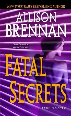 Fatal Secrets by Allison Brennan