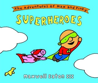 The Adventures of Max and Pinky: Superheroes
