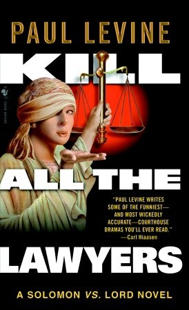Kill All the Lawyers (Solomon vs Lord, #3)