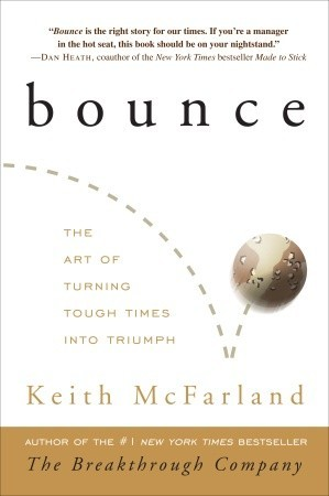 Bounce: The Art of Turning Tough Times into Triumph