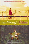 Jan Wong's China: Reports From A Not-So-Foreign Correspondent