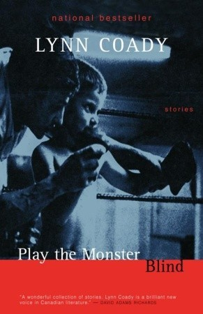 Play the Monster Blind by Lynn Coady