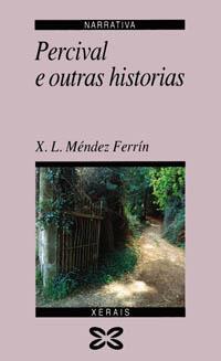 Percival e outras historias by Xosé Luís Méndez Ferrín