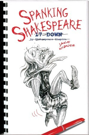 Spanking Shakespeare by Jake Wizner
