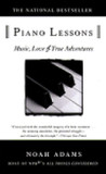 Piano Lessons: Music, Love, and True Adventures