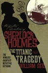The Further Adventures of Sherlock Holmes: The Titanic Tragedy