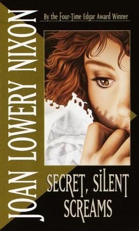 Secret, Silent Screams by Joan Lowery Nixon