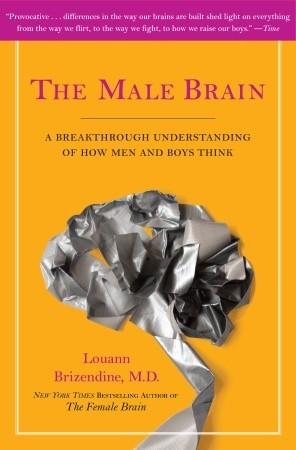 The Male Brain by Louann Brizendine