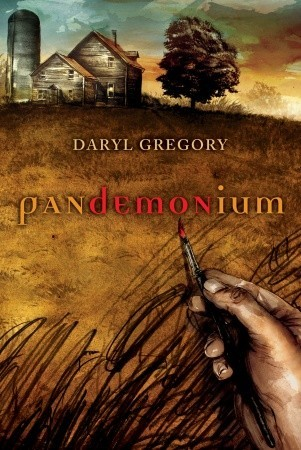 Pandemonium by Daryl Gregory