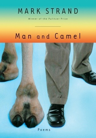 Ebook Man and Camel: Poems by Mark Strand DOC!