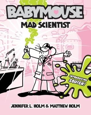 Mad Scientist by Jennifer L. Holm