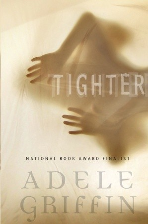 Tighter by Adele Griffin