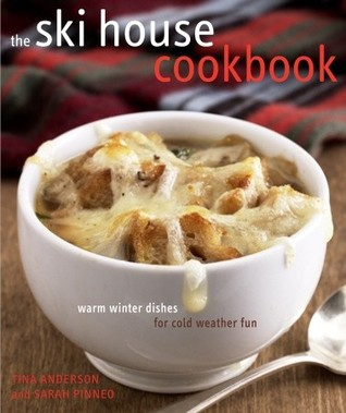 The Ski House Cookbook by Tina  Anderson