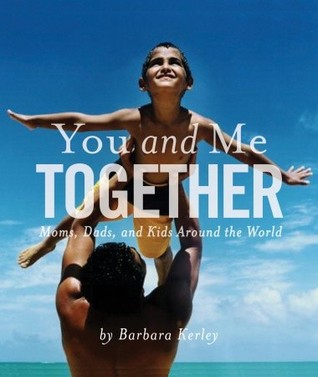 Ebook You and Me Together: Moms, Dads, and Kids Around the World by Barbara Kerley read!